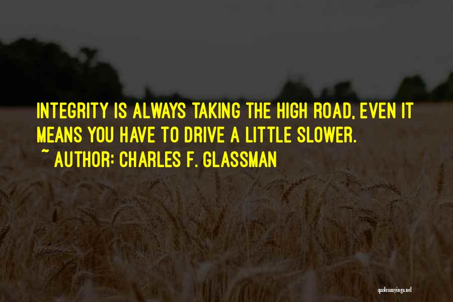 High Road Quotes By Charles F. Glassman