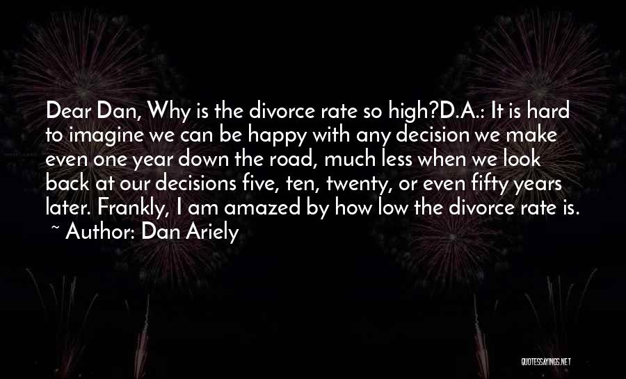 High Road Quotes By Dan Ariely