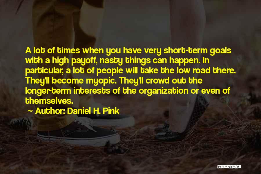 High Road Quotes By Daniel H. Pink