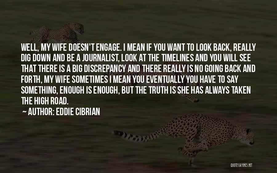 High Road Quotes By Eddie Cibrian