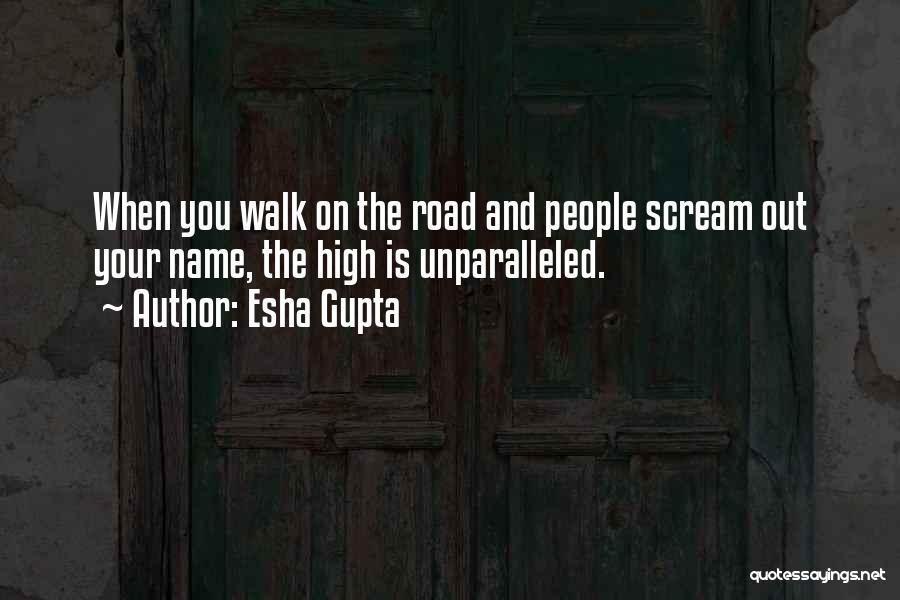 High Road Quotes By Esha Gupta