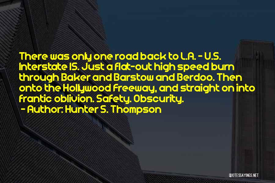 High Road Quotes By Hunter S. Thompson