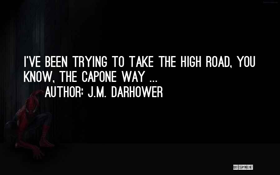 High Road Quotes By J.M. Darhower