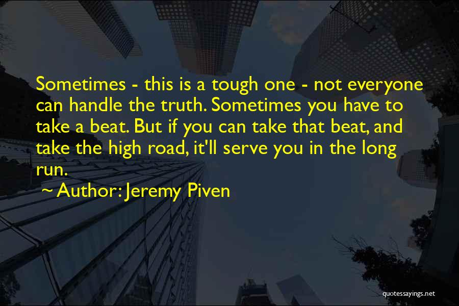 High Road Quotes By Jeremy Piven