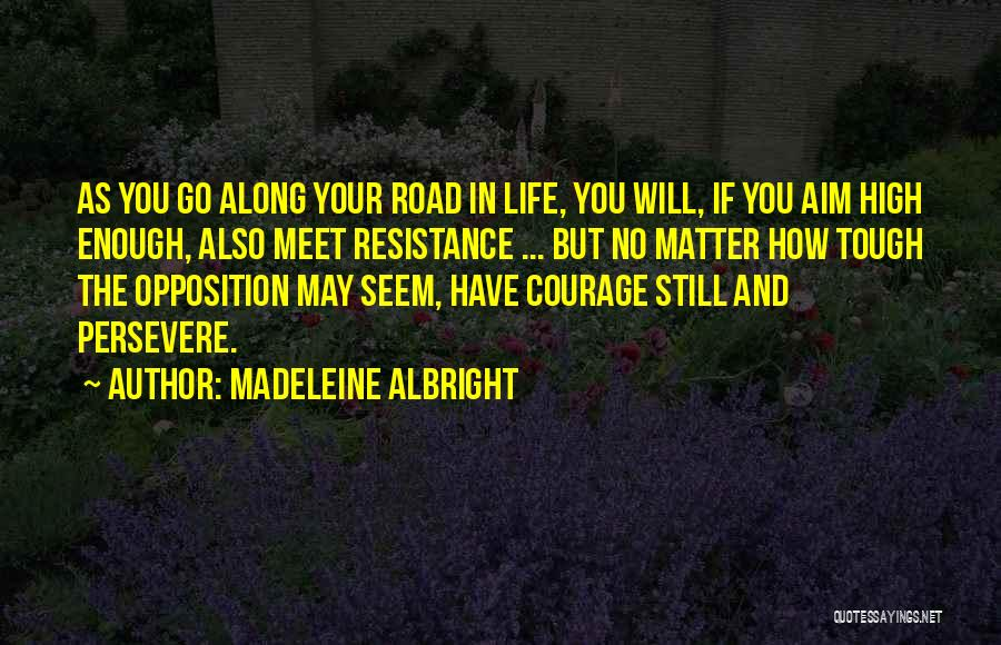 High Road Quotes By Madeleine Albright