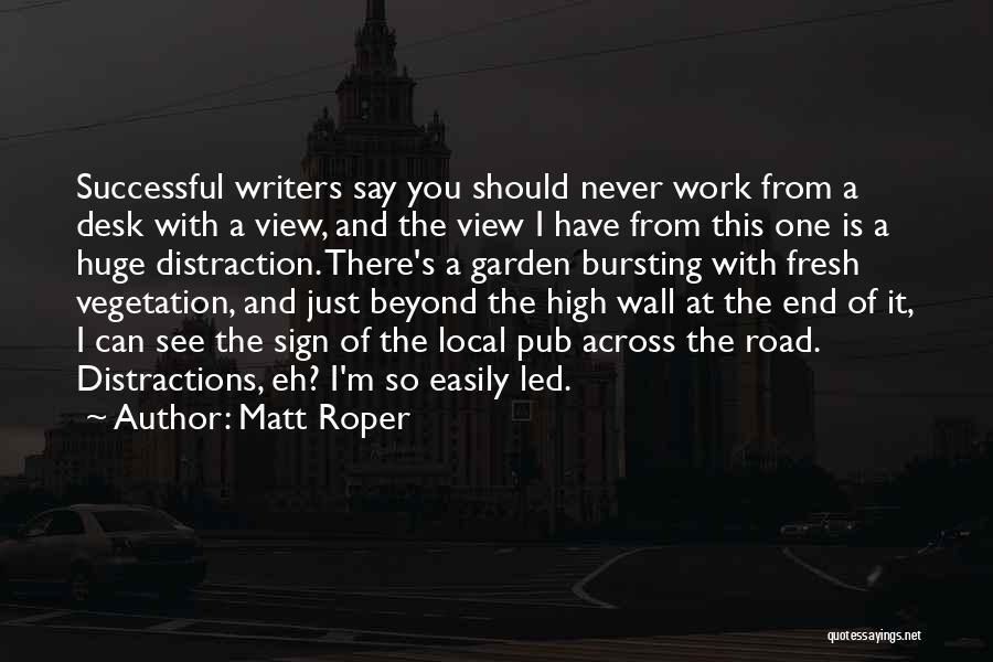 High Road Quotes By Matt Roper