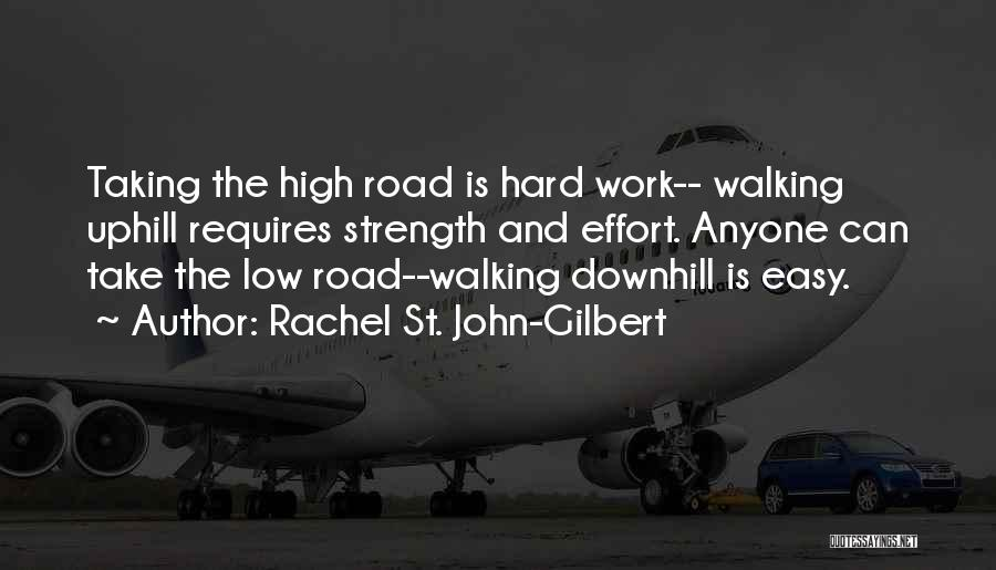 High Road Quotes By Rachel St. John-Gilbert