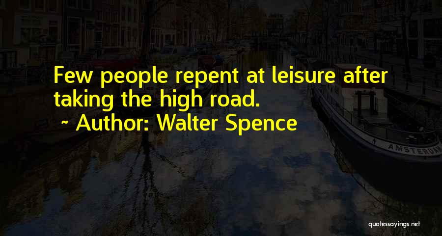 High Road Quotes By Walter Spence