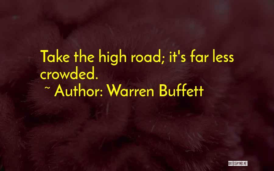 High Road Quotes By Warren Buffett