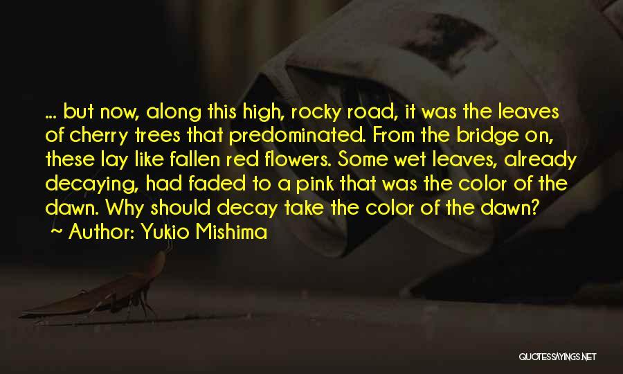 High Road Quotes By Yukio Mishima