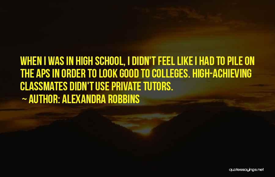 High School Classmates Quotes By Alexandra Robbins