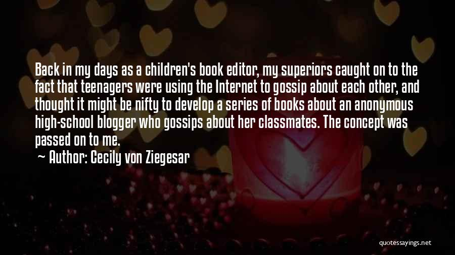 High School Classmates Quotes By Cecily Von Ziegesar