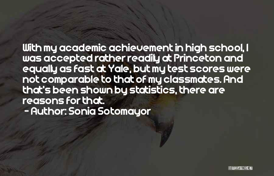 High School Classmates Quotes By Sonia Sotomayor