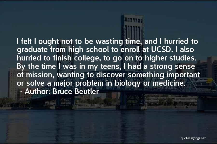 High School Finish Quotes By Bruce Beutler