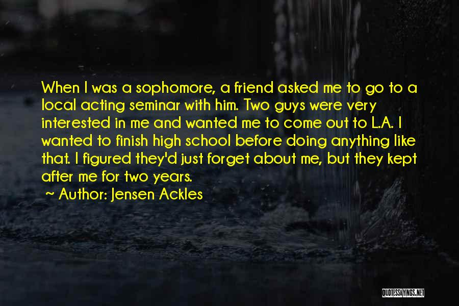 High School Finish Quotes By Jensen Ackles