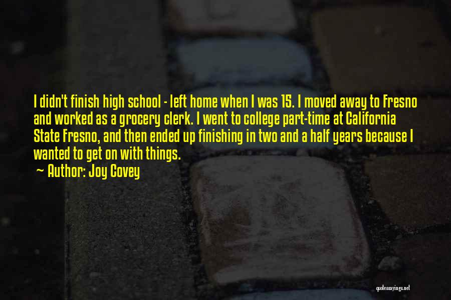 High School Finish Quotes By Joy Covey