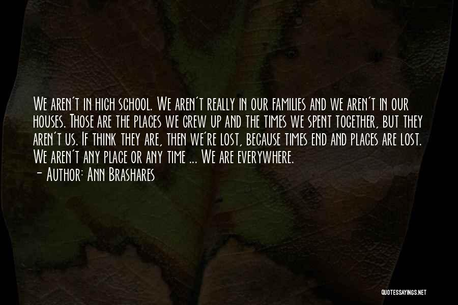 High Times Quotes By Ann Brashares