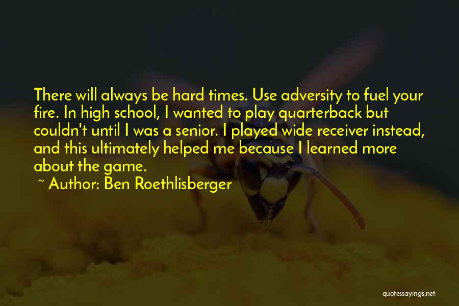 High Times Quotes By Ben Roethlisberger