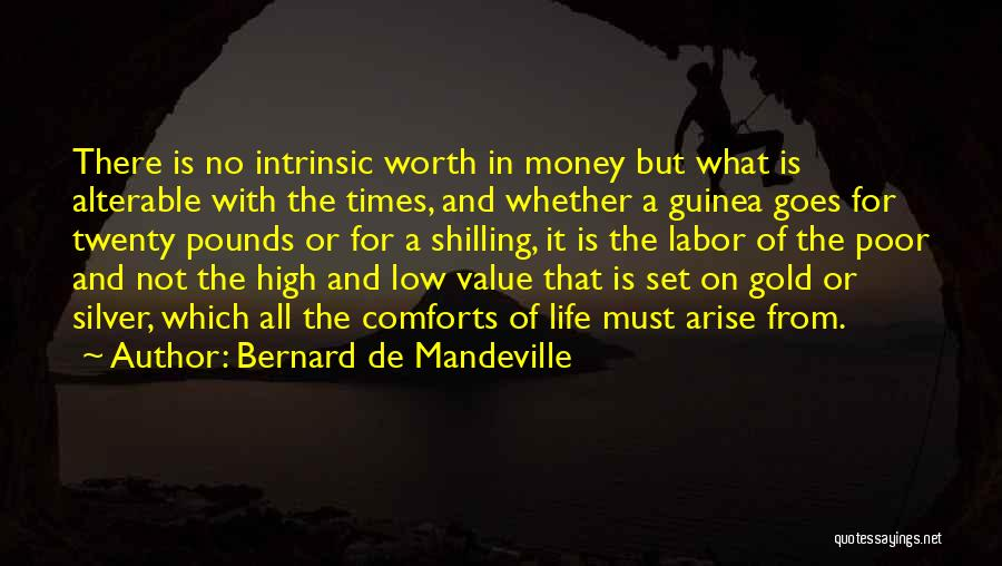 High Times Quotes By Bernard De Mandeville