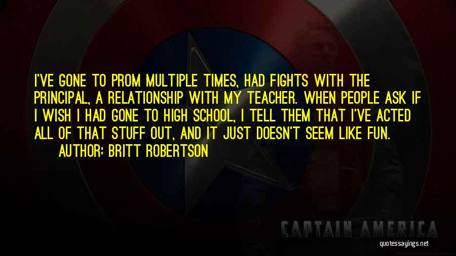 High Times Quotes By Britt Robertson