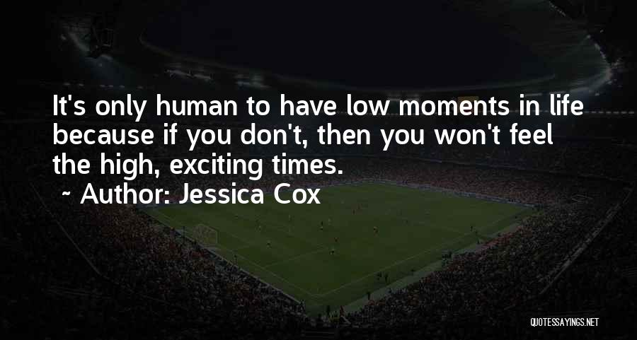High Times Quotes By Jessica Cox