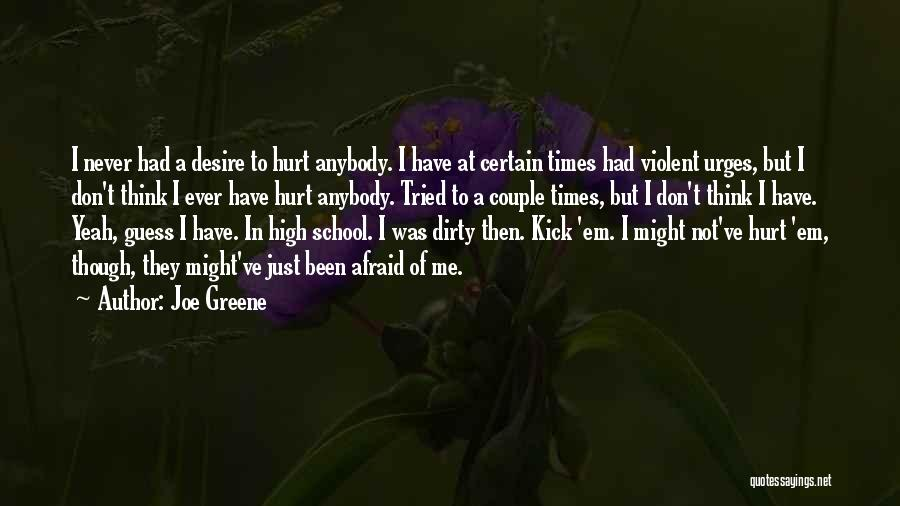 High Times Quotes By Joe Greene