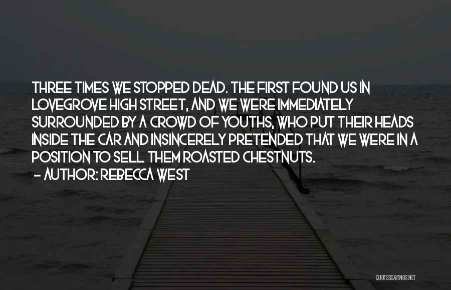 High Times Quotes By Rebecca West