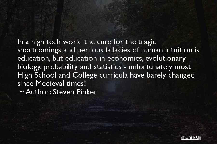 High Times Quotes By Steven Pinker