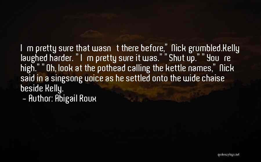 High Voice Quotes By Abigail Roux