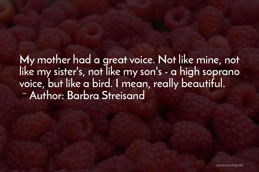High Voice Quotes By Barbra Streisand