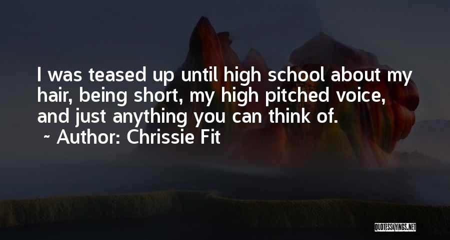 High Voice Quotes By Chrissie Fit