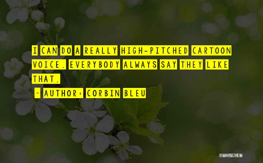 High Voice Quotes By Corbin Bleu