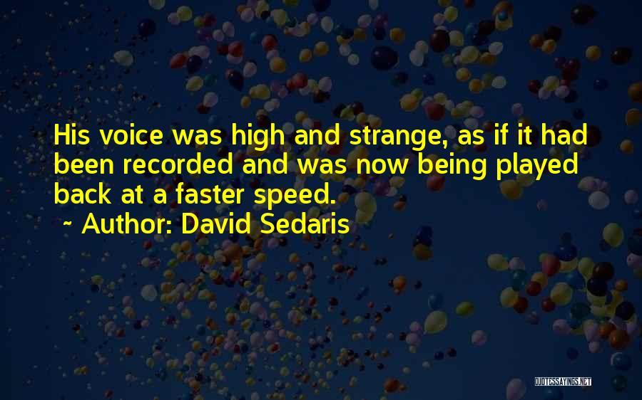 High Voice Quotes By David Sedaris
