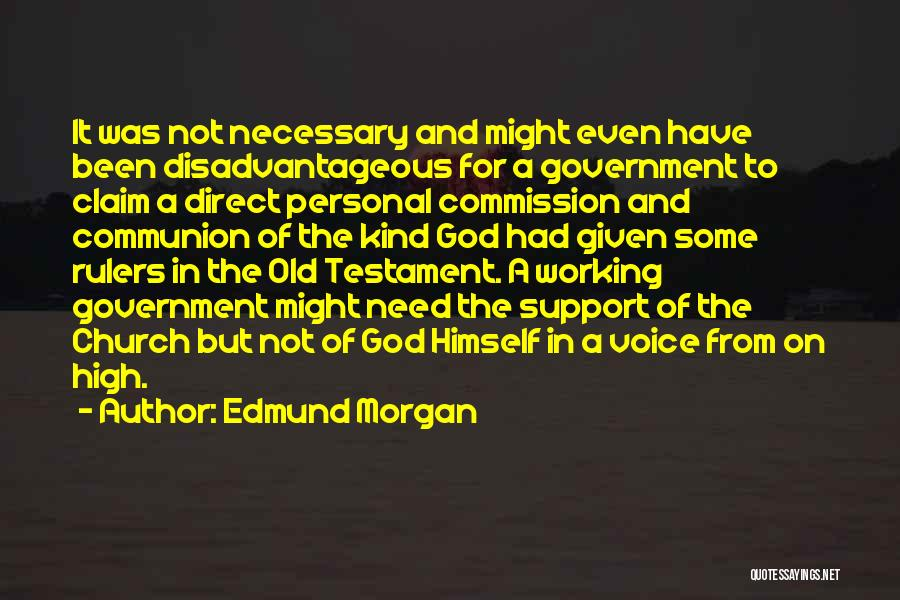High Voice Quotes By Edmund Morgan