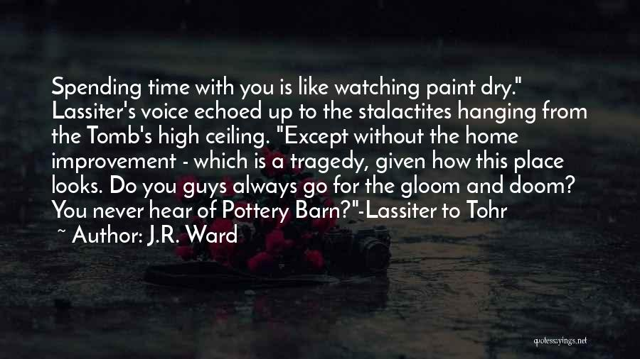 High Voice Quotes By J.R. Ward