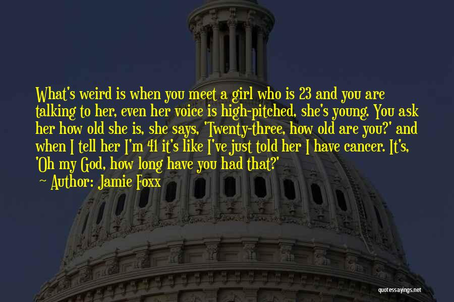 High Voice Quotes By Jamie Foxx