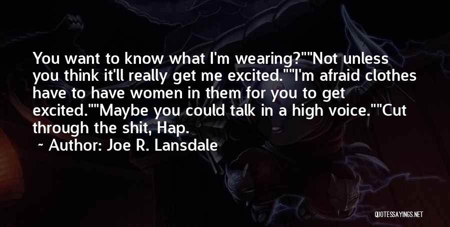 High Voice Quotes By Joe R. Lansdale