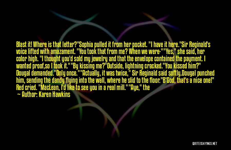 High Voice Quotes By Karen Hawkins