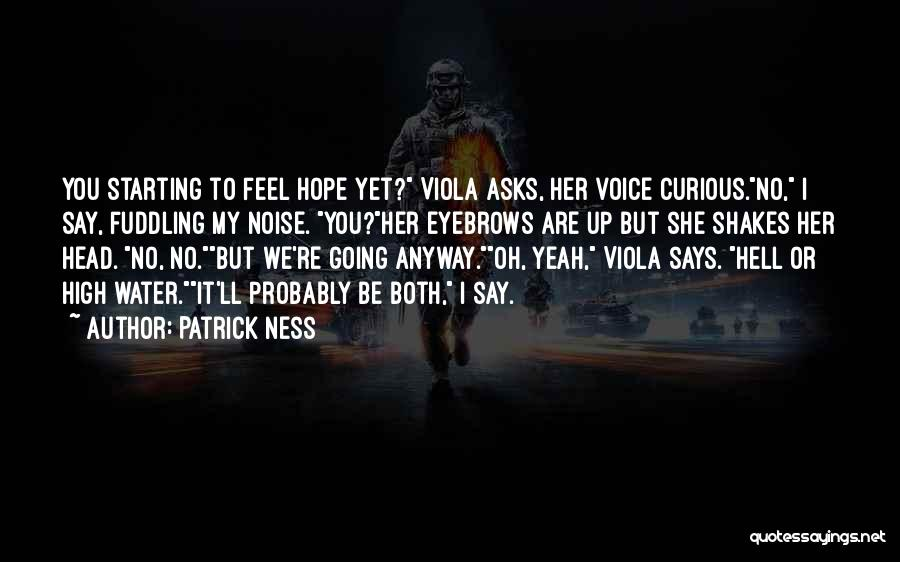 High Voice Quotes By Patrick Ness