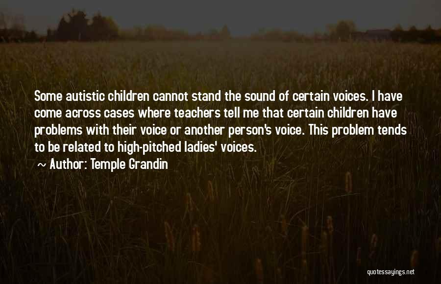 High Voice Quotes By Temple Grandin