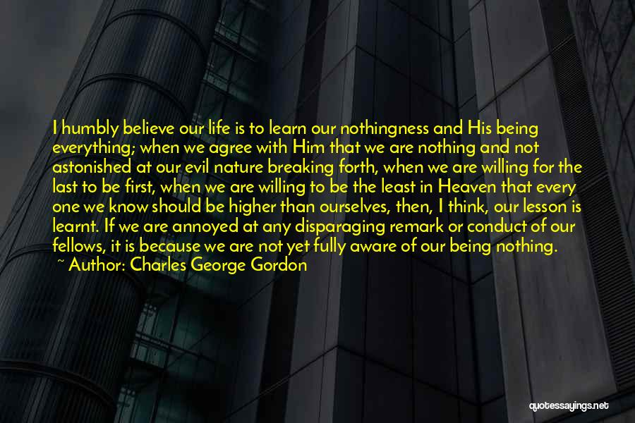 Higher Thinking Quotes By Charles George Gordon