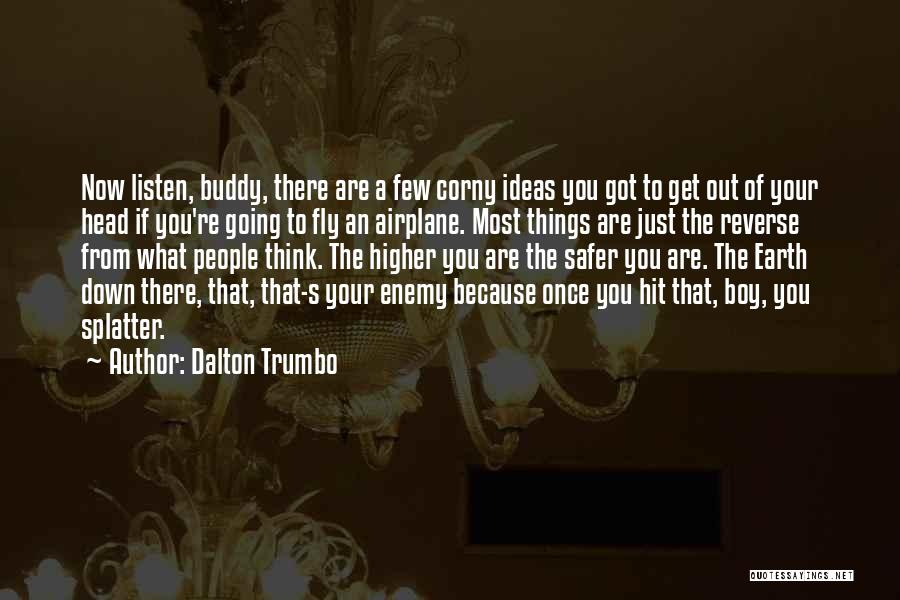 Higher Thinking Quotes By Dalton Trumbo