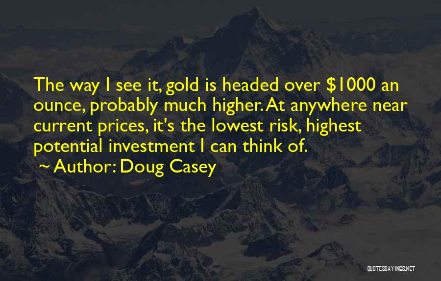 Higher Thinking Quotes By Doug Casey