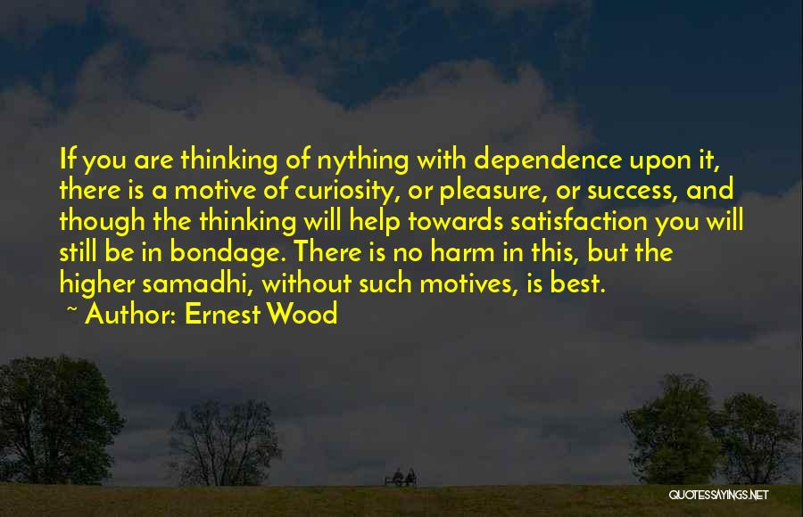 Higher Thinking Quotes By Ernest Wood