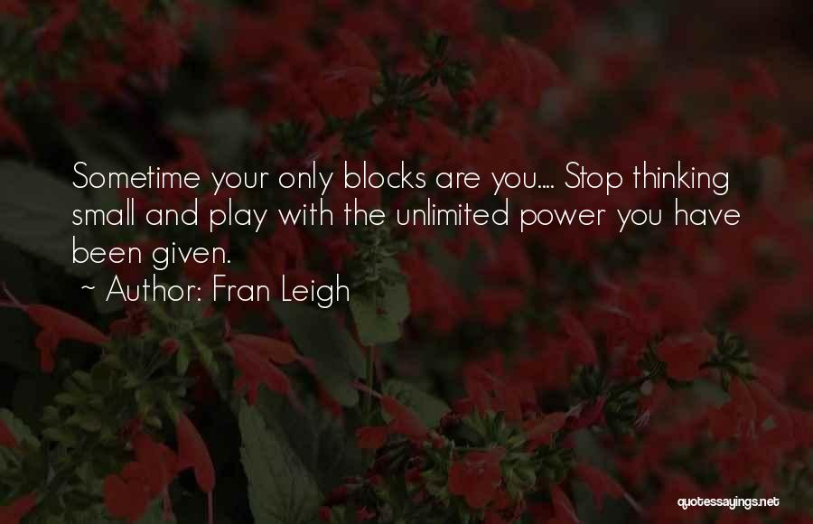 Higher Thinking Quotes By Fran Leigh