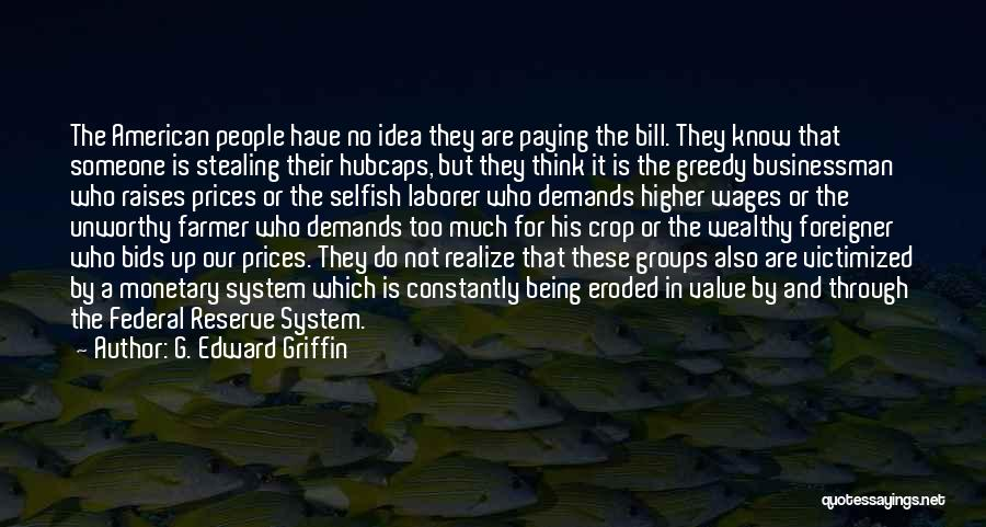 Higher Thinking Quotes By G. Edward Griffin
