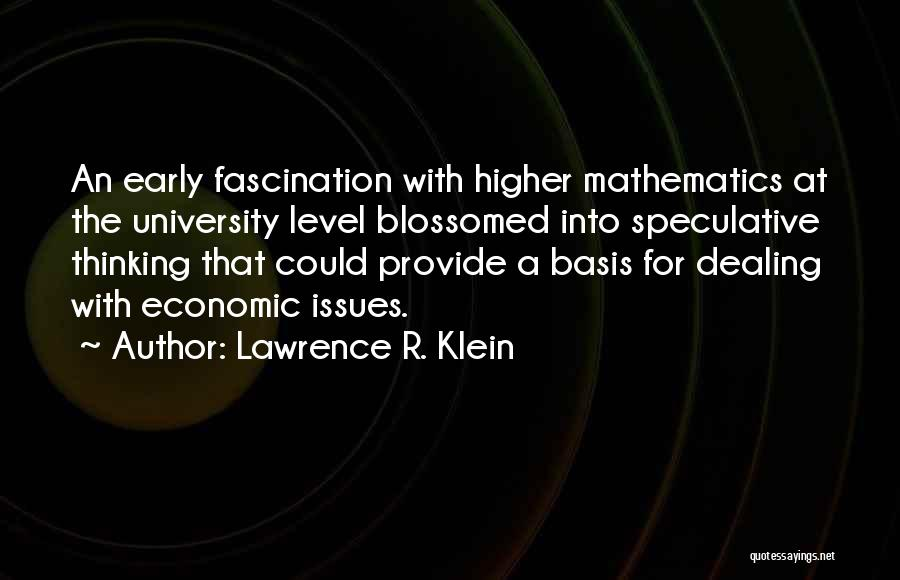 Higher Thinking Quotes By Lawrence R. Klein