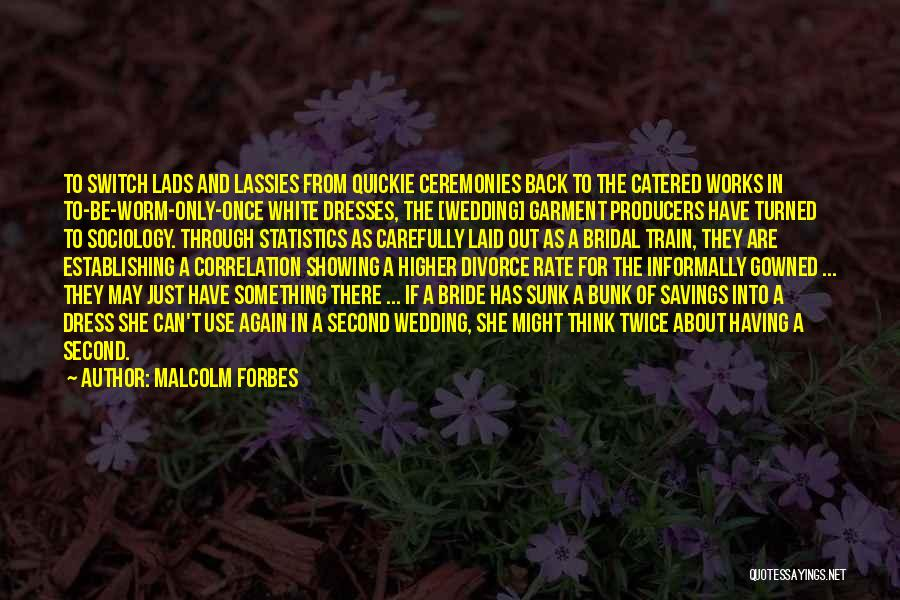 Higher Thinking Quotes By Malcolm Forbes