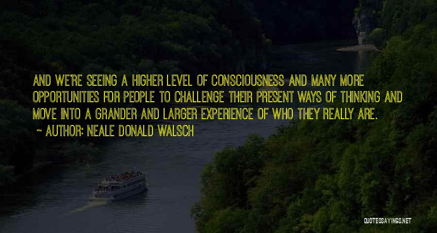 Higher Thinking Quotes By Neale Donald Walsch