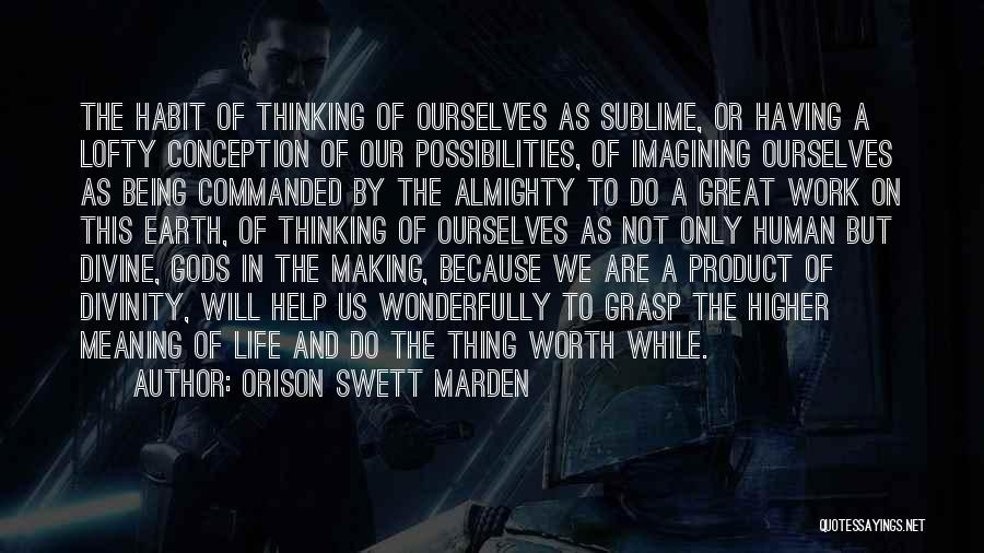 Higher Thinking Quotes By Orison Swett Marden